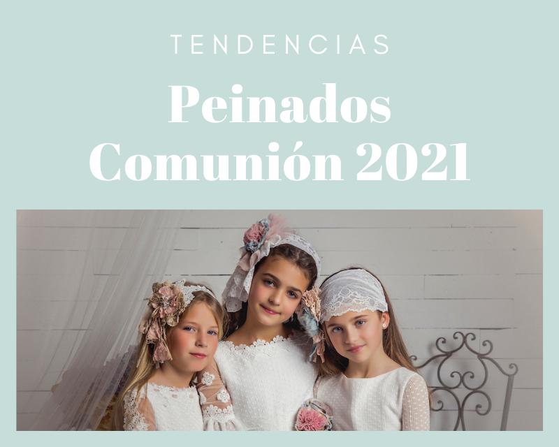 tendencias en peinados de comunión para 2021